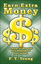 Earn Extra Money by F.T. Young