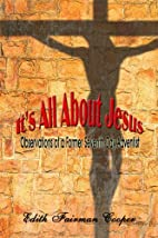 It's All About Jesus: Observations of a…