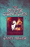 Miller, Casey: [ [ [ The Reaper Chronicles: Trial by Death [ THE REAPER CHRONICLES: TRIAL BY DEATH ] By Miller, Casey ( Author )Apr-28-2008 Paperback