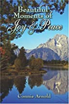 Beautiful Moments of Joy and Peace by Connie…