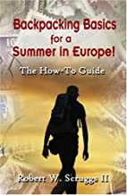 Backpacking Basics for a Summer in Europe!:…