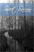 Sweet Sorrow by Sarah Heukrath
