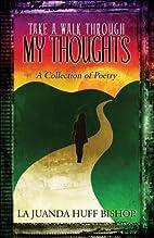 Take a Walk Through My Thoughts: A…