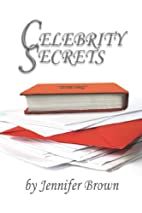 Celebrity Secrets by Jennifer Brown