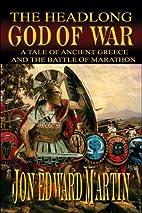 The Headlong God of War:: A Tale of Ancient…