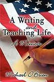 O'Brien, Michael: A Writing and Teaching Life: A Memoir
