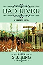 BAD RIVER by S.J. King