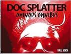 Doc Splatter Ominous Omnibus by Paul Horn