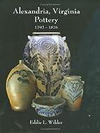 Alexandria, Virginia Pottery 1792-1876 by…