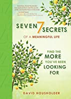 Seven Secrets of a Meaningful Life: Find The…
