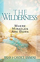 The Wilderness: Where Miracles Are Born by…