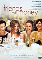 Friends with Money by Nicole Holofcener