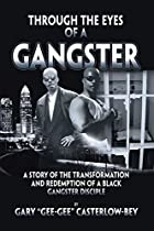 Through the Eyes of a Gangster: A Story of…
