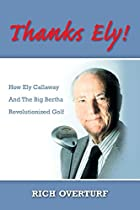 Thanks Ely!: How Ely Callaway And The Big…