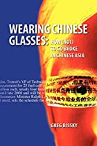 Wearing Chinese Glasses: How (Not) to Go…