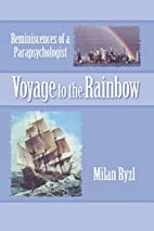 Voyage to the Rainbow: Reminiscences of a…