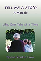 Tell Me a Story by Donna Rankin Love