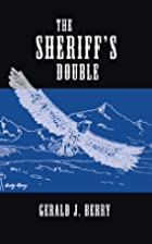 The Sheriff's Double by Gerald J. Berry