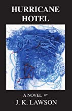 Hurricane Hotel: A Novel by J.K. Lawson