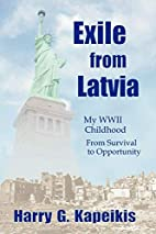 Exile From Latvia: My WWII Childhood - From…