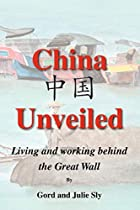 China Unveiled: Living and Working Behind…