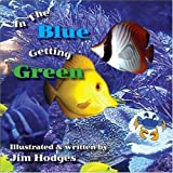 Hodges, Jim: In The Blue Getting Green