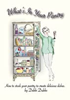 What's In Your Pantry by Debbi Dubbs