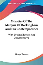 Memoirs Of The Marquis Of Rockingham And His…