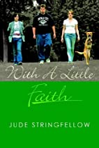 With A Little Faith by Jude Stringfellow