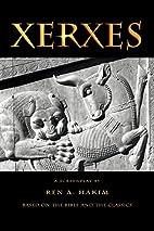 Xerxes by Ren A. Hakim