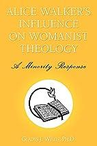 Alice Walker's Influence on Womanist…