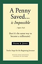 A Penny Saved... Is Impossible: But It's the…