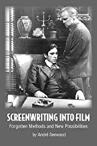 Screenwriting into Film: Forgotten Methods…