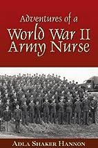 Adventures of a World War II Army Nurse by…