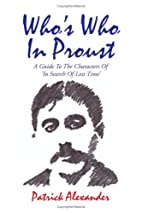 Who's Who In Proust by Patrick Alexander