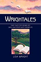 WRIGHTALES ; Fairy Tales for Grown Ups by…