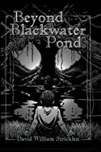 Beyond Blackwater Pond by David William…