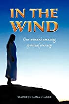 IN THE WIND: One woman's amazing…