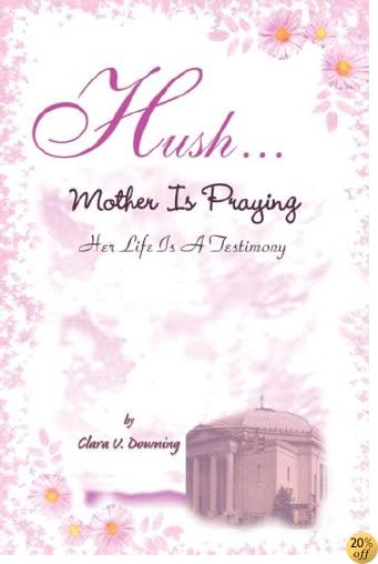 Hush, Mother is Praying