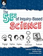The 5Es of Inquiry-Based Science by Lakeena…