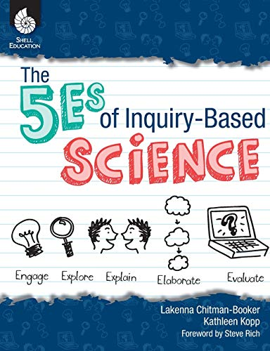 the-5es-of-inquiry-based-science-professional-resources-for-k-12-teachers