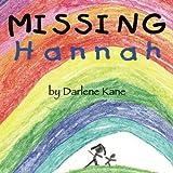 Kane, Darlene: Missing Hannah: Based on a True Story of Sudden Infant Death