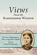 Views From My Schoolroom Window: The Diary…
