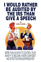 I Would Rather Be Audited By The IRS Than…