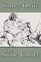 The Stone-Cutter by Sidney Owitz