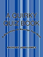 A QUIRKY QUIZ BOOK: A Miscellany to Massage…