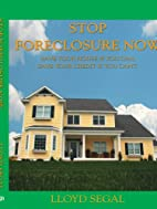 Stop Foreclosure Now: Save your house if you…