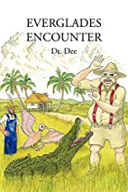 Everglades Encounter by Dr. Dee