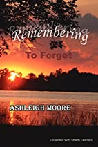 Remembering to Forget:: A Mother and…
