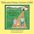 Welcome Home, Forever Child: A Celebration…